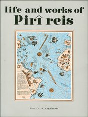 Life and Works of Piri Reis - İnan, Afet
