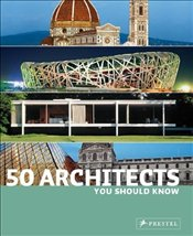 50 Architects You Should Know - Kuhl, Isabel