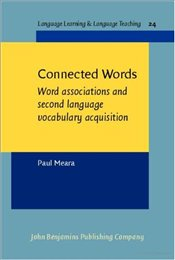 Connected Words : Word Associations and Second Language Vocabulary Acquisition - Meara, Paul