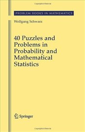 40 Puzzles and Problems in Probability and Mathematical Statistics - Schwarz, Wolfgang