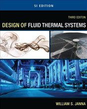 Design of Fluid Thermal Systems 3e ISE - Janna, William S.