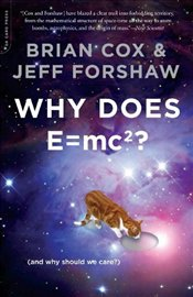 Why Does E=mc2? - Cox, Brian