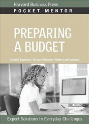 Pocket Mentor Series : Preparing a Budget : Expert Solutions to Everyday Challenges - Harvard Business