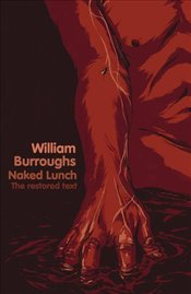 Naked Lunch : Restored Text - Burroughs, William S.