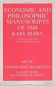 Economic and Philosophic Manuscripts of 1844 and the Communist Manifesto - Marx, Karl