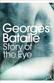 Story of the Eye - Bataille, Georges