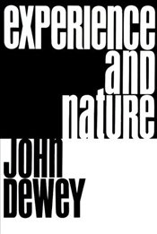 Experience and Nature - Dewey, John