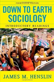 Down to Earth Sociology : Introductory Readings  - Henslin, James M.