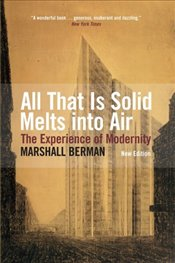 All That is Solid Melts Into Air : The Experience of Modernity - Berman, Marshall