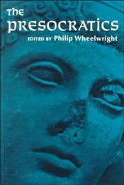 Presocratics 1e - Wheelwright, Philip