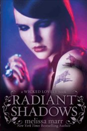 Radiant Shadows : Wicked Lovely 4 - Marr, Melissa
