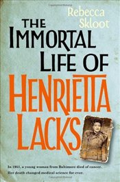 Immortal Life of Henrietta Lacks - Skloot, Rebecca