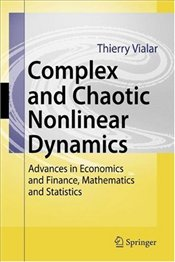 Complex and Chaotic Nonlinear Dynamics: Advances in Economics and Finance, Mathematics and Statistic - Vialar, Thierry