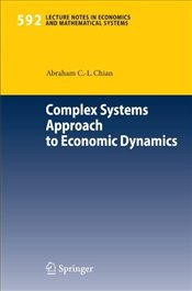 Complex Systems Approach to Economic Dynamics (Lecture Notes in Economics and Mathematical Systems) - Chian, Abraham C.-L.