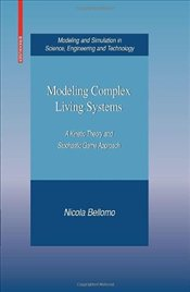 Modeling Complex Living Systems: A Kinetic Theory and Stochastic Game Approach  - Bellomo, Nicola