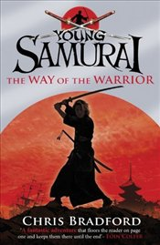 Young Samurai : The Way of the Warrior - Bradford, Chris