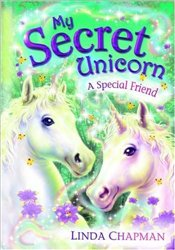 My Secret Unicorn : A Special Friend - Chapman, Linda