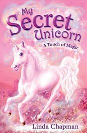 My Secret Unicorn : A Touch of Magic - Chapman, Linda