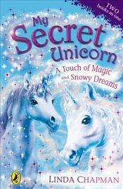 My Secret Unicorn : A Touch of Magic and Snowy Dreams - Chapman, Linda