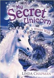 My Secret Unicorn : A Winter Wish - Chapman, Linda