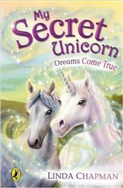 My Secret Unicorn : Dreams Come True - Chapman, Linda