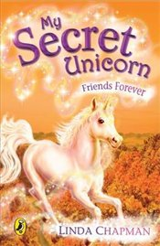My Secret Unicorn : Friends Forever - Chapman, Linda
