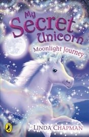 My Secret Unicorn : Moonlight Journey - Chapman, Linda