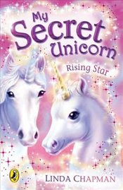 My Secret Unicorn : Rising Star - Chapman, Linda