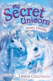 My Secret Unicorn : Snowy Dreams - Chapman, Linda