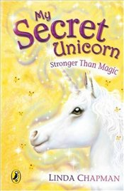 My Secret Unicorn : Stronger Than Magic - Chapman, Linda