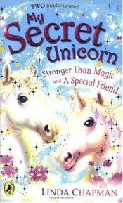 My Secret Unicorn : Stronger Than Magic and a Special Friend - Chapman, Linda