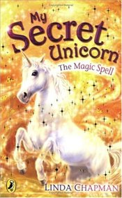 My Secret Unicorn : The Magic Spell - Chapman, Linda