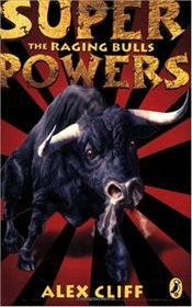 Superpowers : The Raging Bulls - Cliff, Alex