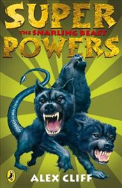 Superpowers : The Snarling Beast - Cliff, Alex