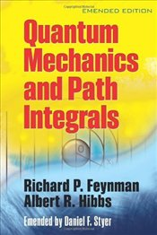 Quantum Mechanics and Path Integrals - Feynman, Richard Phillips
