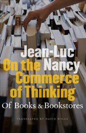 On the Commerce of Thinking : Of Books and Bookstores  - Nancy, Jean Luc
