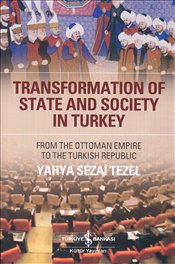 Transformation of State and Society in Turkey - Tezel, Yahya Sezai