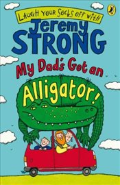 My Dads Got an Alligator! - Strong, Jeremy
