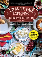 Istanbul Eats Exploring the Culinary Backstreets Since 2009 - Mullins, Ansel