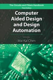Computer Aided Design and Design Automation - Chen, Wai-Kai