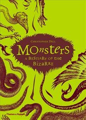 Monsters : Bestiary of the Bizarre - Dell, Christopher
