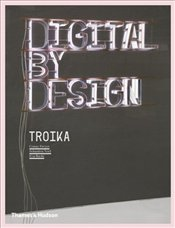 Digital by Design : Crafting Technology for Products and Environments - Freyer, Conny