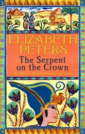 Serpent on the Crown : An Amelia Peabody Murder Mystery - Peters, Elizabeth