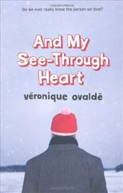 And My See-Through Heart - Ovalde, Veronique