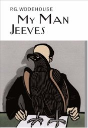 My Man Jeeves - Wodehouse, P. G.