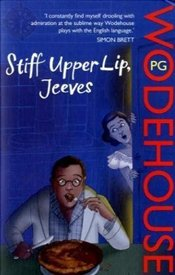 Stiff Upper Lip, Jeeves - Wodehouse, P. G.