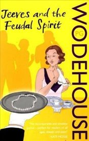 Jeeves and the Feudal Spirit - Wodehouse, P. G.