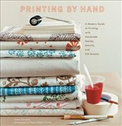Printing by Hand : A Modern Guide to Printing with Handmade Stamps, Stencils and Silk Screens - Corwin, Lena