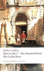 Miss or Mrs?, The Haunted Hotel, The Guilty River - Collins, Wilkie