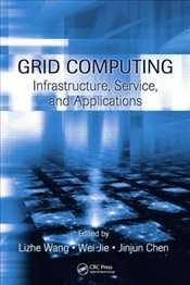 Grid Computing : Infrastructure, Service and Applications - Wang, Lizhe